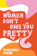 Pdf Women Don't Owe You Pretty Telecharger