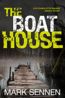 The Boat House (A DI Charlotte Savage Short Story) Pdf