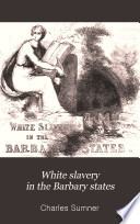 White Slavery In The Barbary States Book