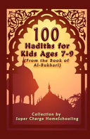 100 Hadiths for Kids Aged 7 9  from the Book of Al Bukhari  Book PDF