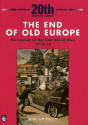 Books - 20Th Century History Series:  End Of Old Europe:  Causes Of The First World War 1914 - 18  | ISBN 9780582223684