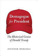 link to Demagogue for president : the rhetorical genius of Donald Trump in the TCC library catalog