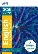 Letts New GCSE Success - GCSE English Language and English Literature