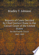 Reports of Cases Decided by Chief Justice Chase in the Circuit Court of the United States