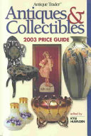 Antique Trader Antiques   Collectibles 2003 Price Guide