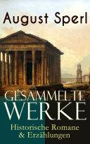 Gesammelte Werke: Historische Romane & Erzählungen (Vollständige Ausgaben)