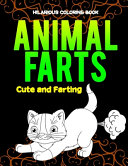 Animals Farts Hilarious Coloring Book Cute and Farting