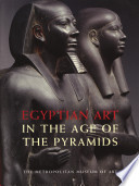 Egyptian Art in the Age of the Pyramids