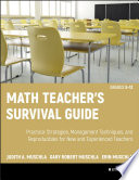 Math Teacher s Survival Guide  Practical Strategies  Management Techniques  and Reproducibles for New and Experienced Teachers  Grades 5 12