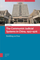 The Communist Judicial System in China  1927 1976