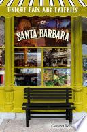 Unique Eats and Eateries of Santa Barbara Book