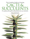 The Complete Guide to Growing Cacti & Succulents