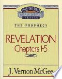 Thru the Bible Vol  58  The Prophecy  Revelation 1 5