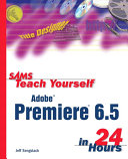 Pdf Sams Teach Yourself Adobe Premiere 6.5 in 24 Hours