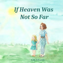 If Heaven Was Not So Far Book
