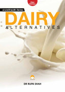Dairy Alternatives By Dr  Rupa Shah