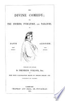 The Divine Comedy  Or  The Inferno  Purgatory  and Paradise  of Dante Alighieri