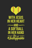 With Jesus in Her Heart and a Softball in Her Hand She s Unstoppable