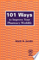 101 Ways to Improve Your Pharmacy Worklife