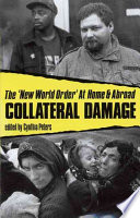 Collateral Damage, The New World Order at Home and Abroad by Cynthia Peters PDF