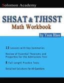 Solomon Academy's SSHAT & TJHSST Math Workbook