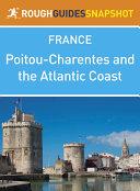 Pdf Poitou-Charentes and the Atlantic Coast Rough Guides Snapshot France (includes Poitiers, La Rochelle, Île de Ré, Cognac, Bordeaux and the wineries) Telecharger