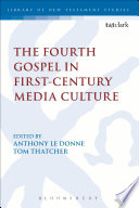 The Fourth Gospel in First Century Media Culture