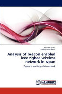 Analysis of Beacon Enabled Ieee Zigbee Wireless Network in Wpan Book