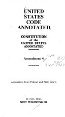 United States Code Annotated Constitution of the United States Annotated Amendment 4