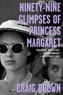 Ninety-Nine Glimpses of Princess Margaret Book