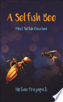 A Selfish Bee