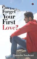 Can You Forget Your First Love?