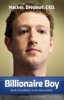 Billionaire Boy: Mark Zuckerberg: In His Own Words