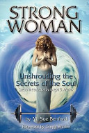 Strong Woman, Unshrouding the Secrets of the Soul