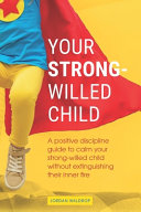 Your Strong Willed Child