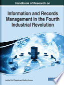Handbook of Research on Information and Records Management in the Fourth Industrial Revolution Book