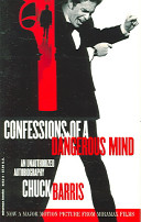 Confessions of a dangerous mind : an unauthorized autobiography
