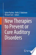 New Therapies to Prevent or Cure Auditory Disorders Book