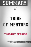 Summary of Tribe of Mentors by Timothy Ferriss  Conversation Starters