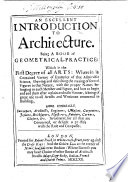 An Excellent Introduction to Architecture  Being a book of geometrical practice  etc   With diagrams