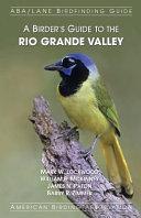 A Birder s Guide to the Rio Grande Valley