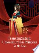 Transmigration  Unloved Crown Princess