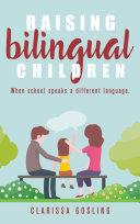 Raising bilingual children  when school speaks a different language