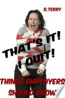 Thats It I Quit
