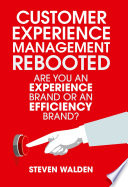 Customer Experience Management Rebooted  : Are you an Experience brand or an Efficiency brand?