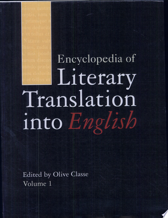 Encyclopedia of Literary Translation Into English: A-L