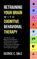Retraining Your Brain with Cognitive Behavioral Therapy