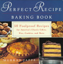 The Perfect Recipe Baking Book