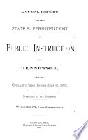 Annual Report of the State Superintendent of Public Instruction of Tennessee for the Scholastic Year Ending