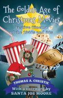 The Golden Age of Christmas Movies  Festive Cinema of the 1940s and 50s